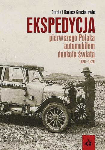 Ekspedycja pierwszego Polaka automobilem dookoła świata.